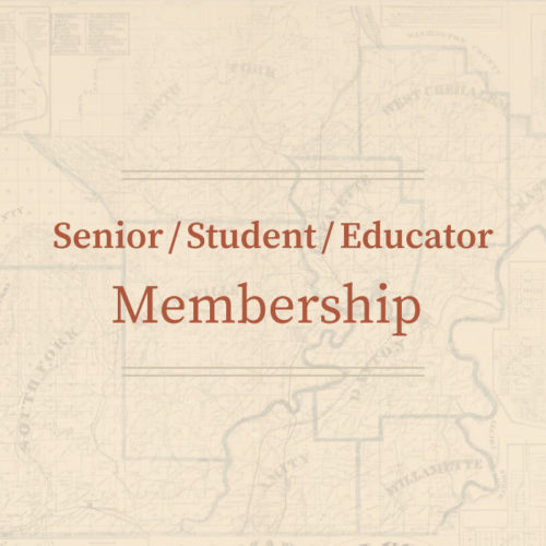 Senior / Student / Educator Membership • Yamhill County Historical Society
