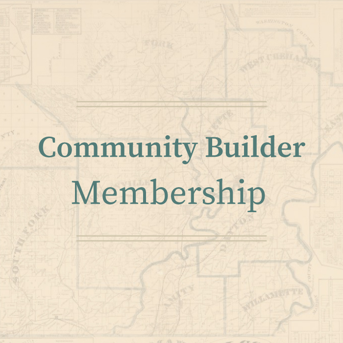 Community Builder Membership • Yamhill County Historical Society