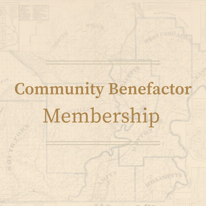 Community Benefactor Membership • Yamhill County Historical Society
